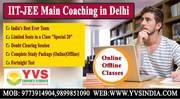 Best IIT JEE Main Coaching in Delhi - YVS institute