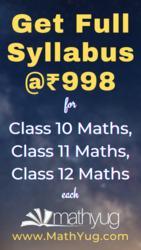 Get Full Syllabus for Class 10 Maths,  Class 11 Maths & Class 12 Maths