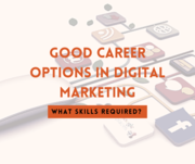 Good Career Options In Digital Marketing & What Skills Required